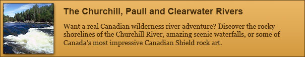 Churchill, Paull and Clearwater Rivers Canoe Trips